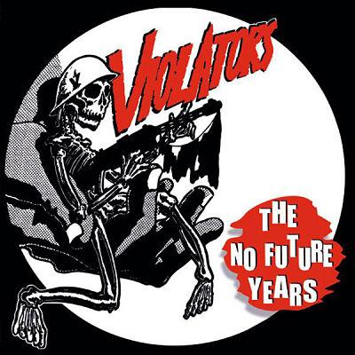 VIOLATORS, The No Future Years