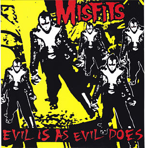 MISFITS, Evil Is As Evil Does