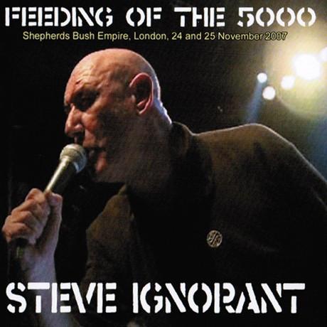 STEVE IGNORANT, Feeding Of The 5000 / Sherpherds Bush Empire, London, 24 and 25 November 2007