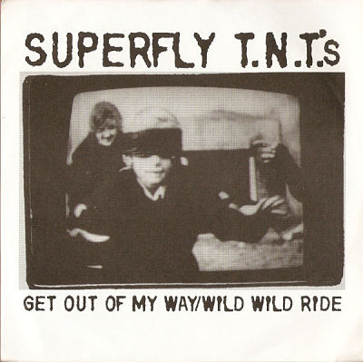 SUPERFLY T.N.T.'S, Get Out of My Way