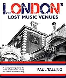 PAUL TALLING, London's Lost Music Venues Book