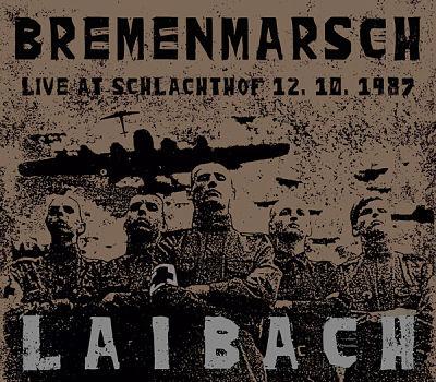 LAIBACH, Bremenmarsch