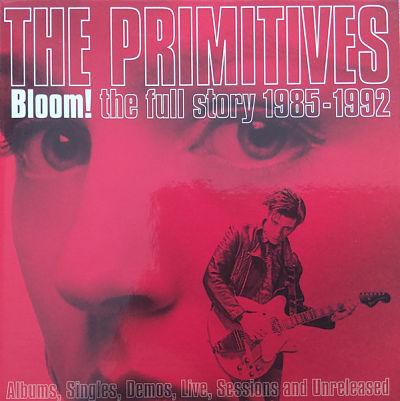 PRIMITIVES, Bloom! The Full Story 1985-1992