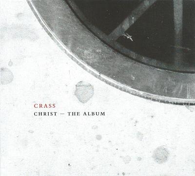 CRASS, Christ - The Album (Crassical Collection)