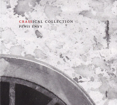 CRASS, Penis Envy (The Crassical Collection)