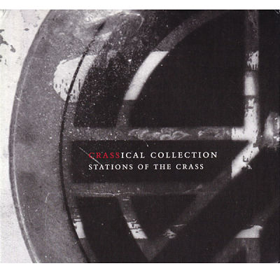 CRASS, Stations Of The Crass (The Crassical Collection)