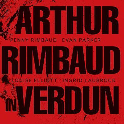 PENNY RIMBAUD, Arthur Rimbaud In Verdun