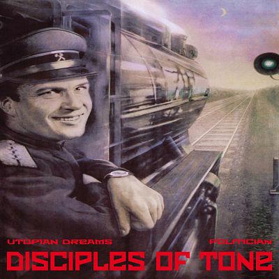 DISCIPLES OF TONE, Utopian Dreams