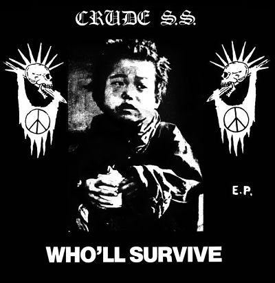 CRUDE S.S., Who'll Survive