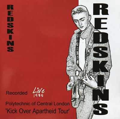 REDSKINS, Live - Kick Over Apartheid Tour