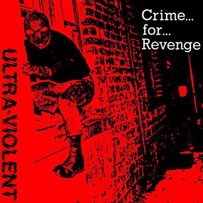 ULTRA VIOLENT, Crime For Revege