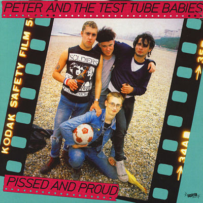 PETER AND THE TEST TUBE BABIES, Pissed And Proud