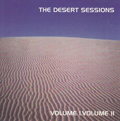 DESERT SESSIONS, Vol. I and II