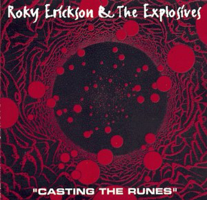 ROKY ERIKSON & THE EXPLOSIVES, Casting The Runes
