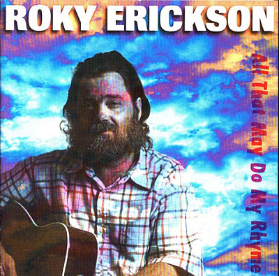 ROKY ERICKSON, All That May Do My Rhyme