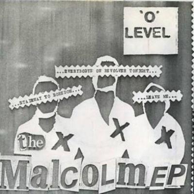 'O' LEVEL, The Malcolm EP