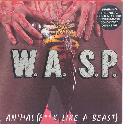 W.A.S.P. , Animal (F**k Like A Beast)