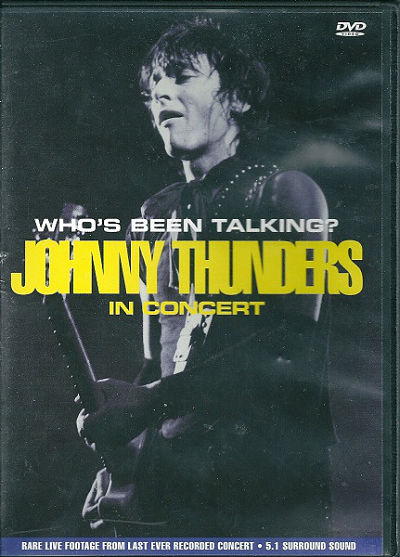 JOHNNY THUNDERS, Who's Been Talking? - DVD