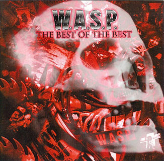 W.A.S.P., The Best Of The Best 1984 - 2000
