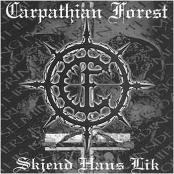 CARPATHIAN FOREST, Skjend Hans Lik