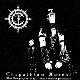 CARPATHIAN FOREST, We're Going To Hell For This - Over A Decade Of Perversions