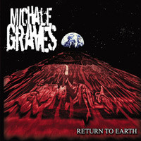 MICHALE GRAVES (MISFITS), Return To Earth