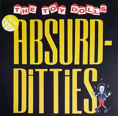 TOY DOLLS, Absurd-Ditties