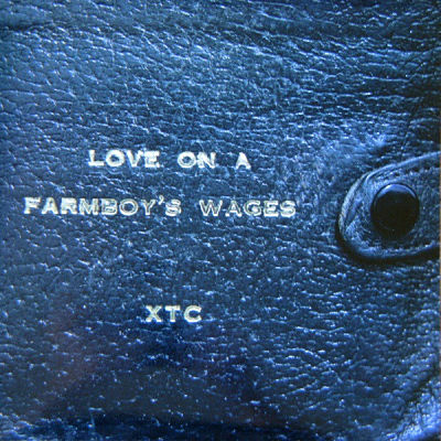 XTC, Love On A Farmboy's Wages