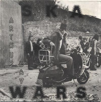 ARTHUR KAY, Ska Wars