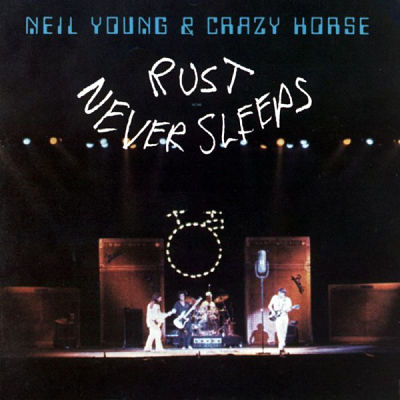 NEIL YOUNG & CRAZY HORSE, Rust Never Sleeps