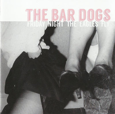 BAR DOGS, Friday Night The Eagles Fly