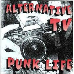 ALTERNATIVE TV, Punk Life