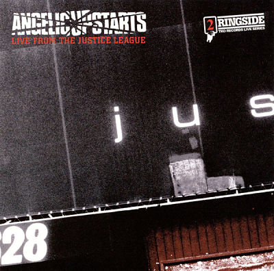 ANGELIC UPSTARTS, Live From The Justice League