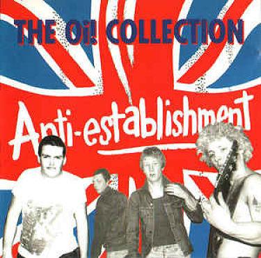 ANTI-ESTABLISHMENT, The Oi! Collection
