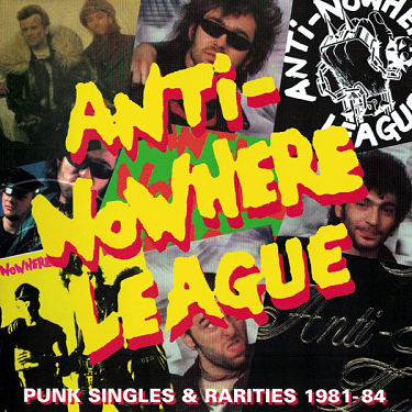 ANTI-NOWHERE LEAGUE, Punk Singles & Rarities 1981-84