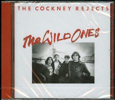 COCKNEY REJECTS, The Wild Ones