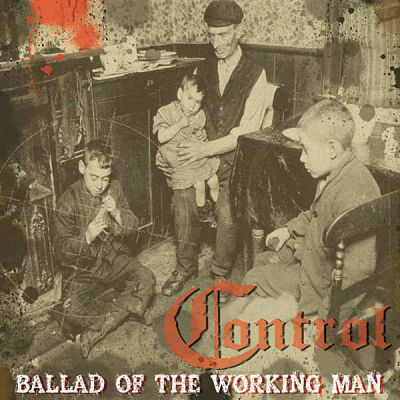 CONTROL, Ballad Of The working Man