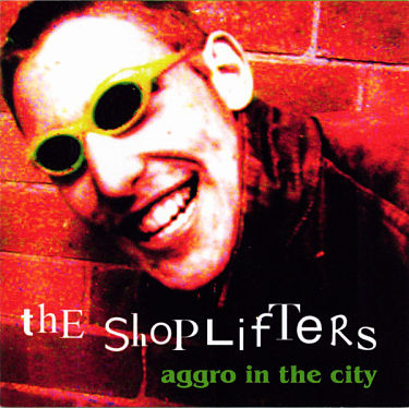 SHOPLIFTERS, Aggro In The City