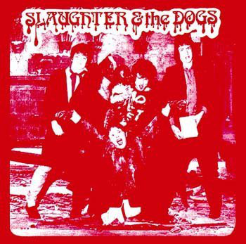 SLAUGHTER & THE DOGS, Cranked Up Really High