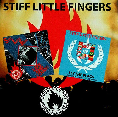 STIFF LITTLE FINGERS, Live And Loud! / Fly The Flags