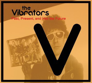 VIBRATORS, Past, Present And Into The Future