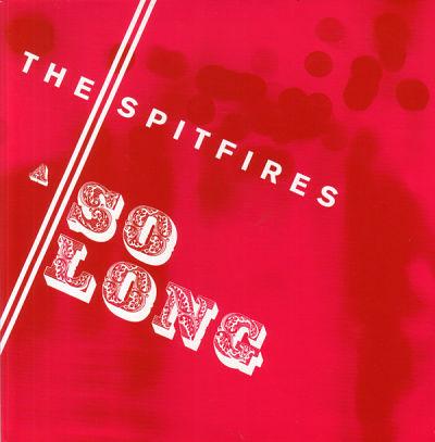 SPITFIRES, So Long