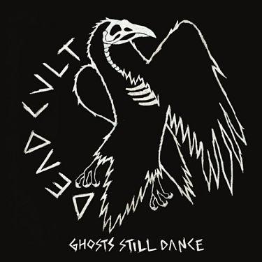 DEAD CULT, Ghosts Still Dance