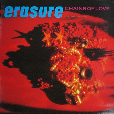 ERASURE, Chains Of Love (The Foghorn Mix)