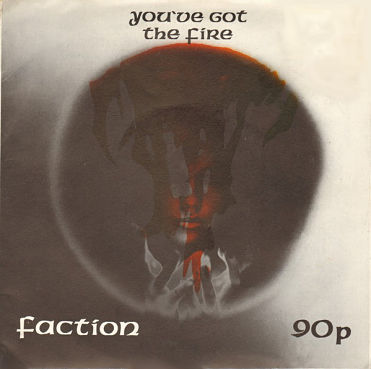 FACTION, You've Got The Fire