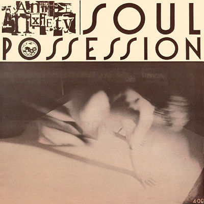 ANNIE ANXIETY, Soul Possession