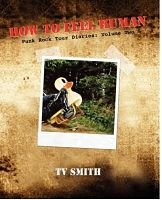 TV SMITH (ADVERTS), How To Feel Human: Punk Rock Tour Diaries: Volume Two Book