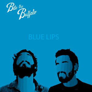 BITE THE BUFFALO, Blue Lips