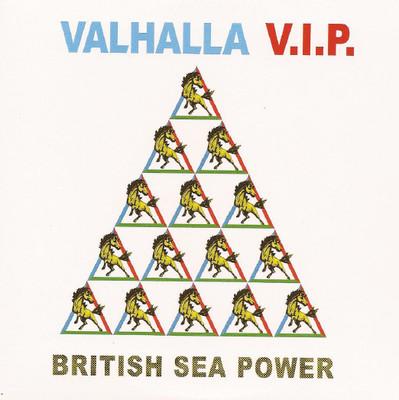 BRITISH SEA POWER, Valhalla V.I.P.