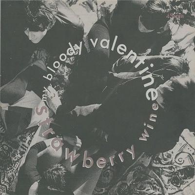 MY BLOODY VALENTINE, Strawberry Wine